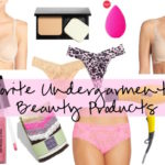 Wear it with Barrett: Favorite Undergarments & Beauty Products